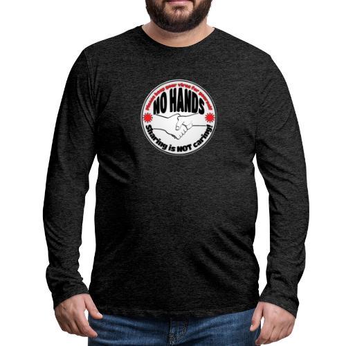 Virus - Sharing is NOT caring! - Men's Premium Long Sleeve T-Shirt