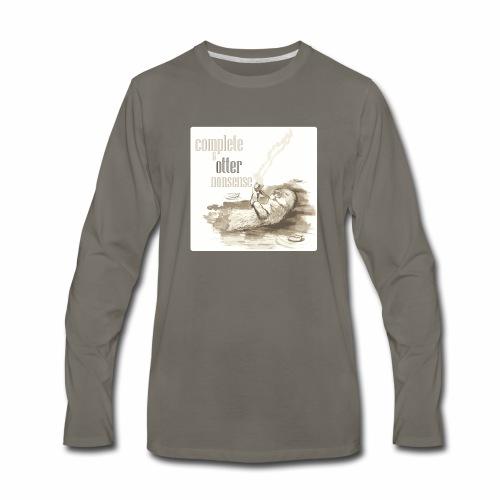 complete and otter nonsense - Men's Premium Long Sleeve T-Shirt