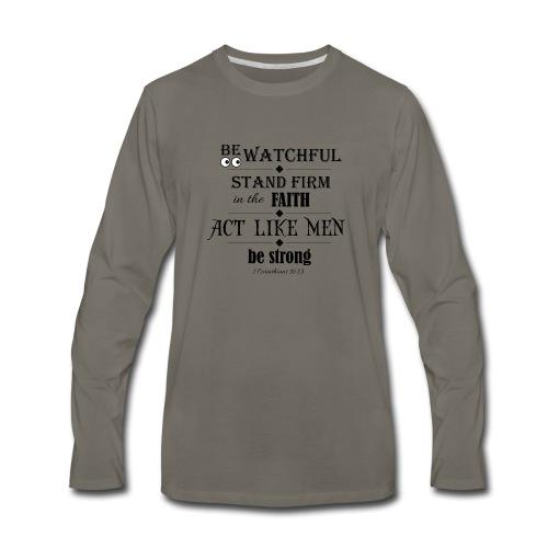 1 Corinthians 16:13 - Men's Premium Long Sleeve T-Shirt
