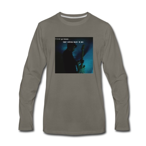 There's nothing holdin' me back - Men's Premium Long Sleeve T-Shirt