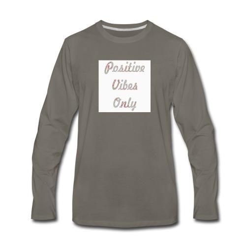 Positive Vibes Only - Men's Premium Long Sleeve T-Shirt