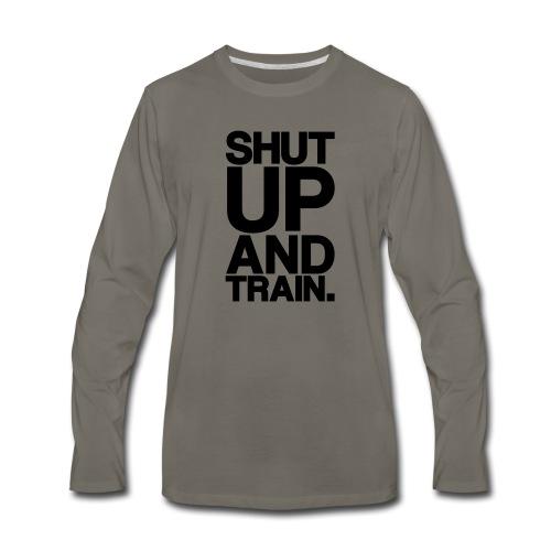 Shut Up Gym Motivation - Men's Premium Long Sleeve T-Shirt