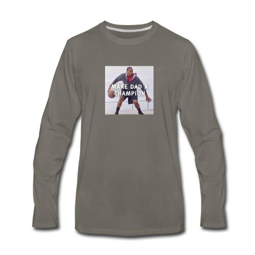 Make dad a champion - Men's Premium Long Sleeve T-Shirt
