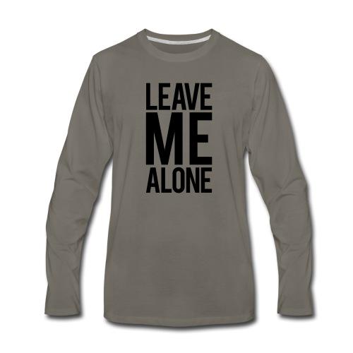 Leave Me Alone - Men's Premium Long Sleeve T-Shirt