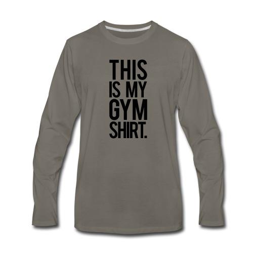 This is My Gym Shirt - Men's Premium Long Sleeve T-Shirt