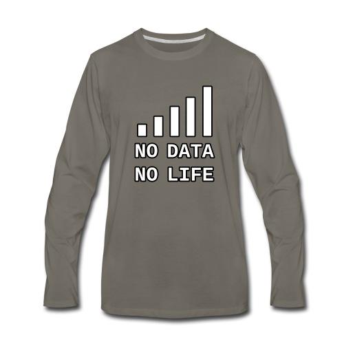 No Data, No Life - Men's Premium Long Sleeve T-Shirt