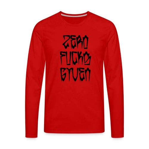 Zero Fucks Given - Men's Premium Long Sleeve T-Shirt