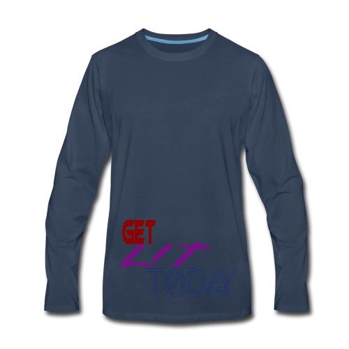 GET LIT TODAY - Men's Premium Long Sleeve T-Shirt