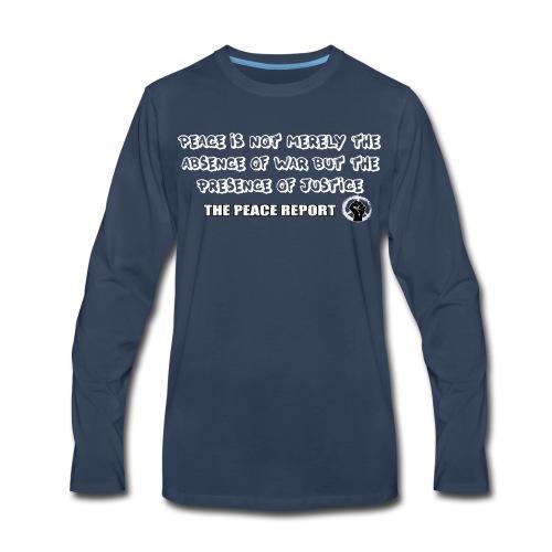 The Peace Report Signature Quote - Men's Premium Long Sleeve T-Shirt