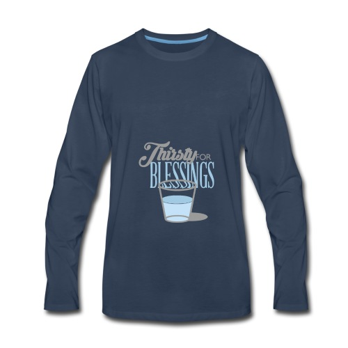 Thirsty For Blessings Graphic Tee - Men's Premium Long Sleeve T-Shirt