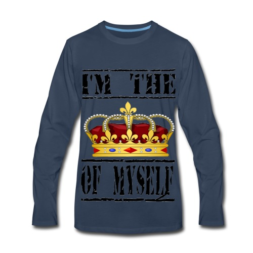 New T-shirts I'M THE KING OF MYSELF - Men's Premium Long Sleeve T-Shirt