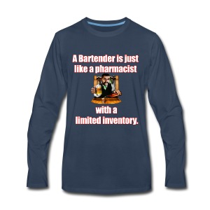 A Bartender is just like a pharmacist - Men's Premium Long Sleeve T-Shirt