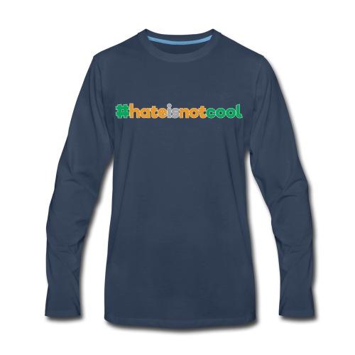 #hateisnotcool - Men's Premium Long Sleeve T-Shirt
