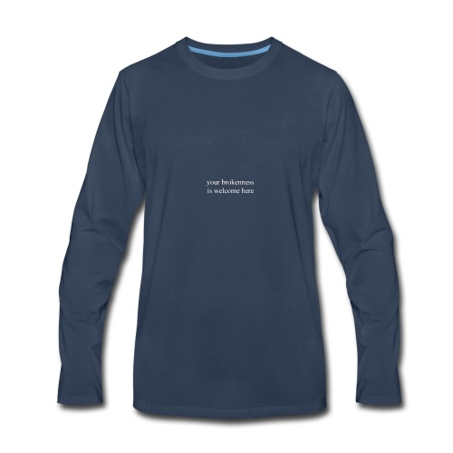 Your Brokenness is Welcome Here - Men's Premium Long Sleeve T-Shirt
