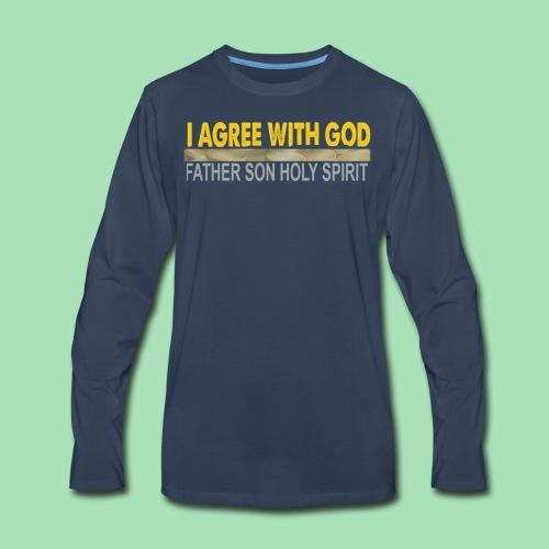 I AGREE WITH GOD - Men's Premium Long Sleeve T-Shirt