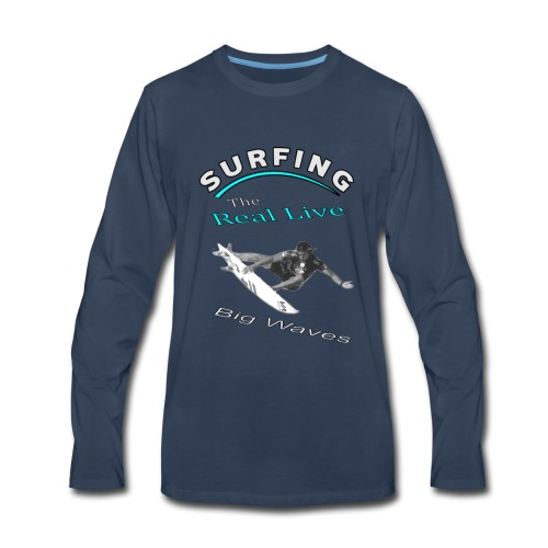 Surfing The Real Live Big Waves - Men's Premium Long Sleeve T-Shirt