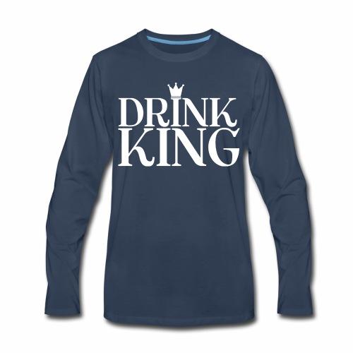 Drinking-----Drink King - Men's Premium Long Sleeve T-Shirt