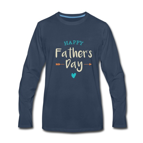 Happy father's day - Men's Premium Long Sleeve T-Shirt