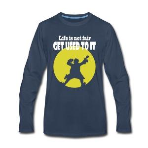 life is not fair - Men's Premium Long Sleeve T-Shirt