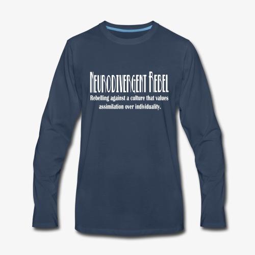 Neurodivergent Rebel - White Text - Men's Premium Long Sleeve T-Shirt