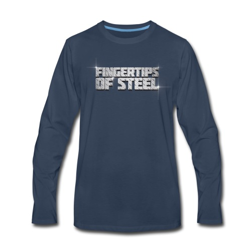 Fingertips of Steel - Men's Premium Long Sleeve T-Shirt