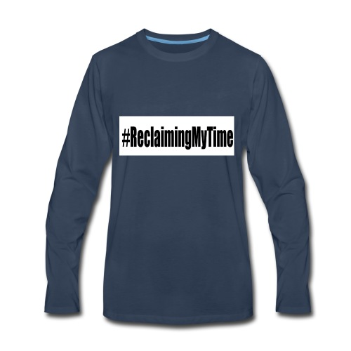 reclaimingmytyime - Men's Premium Long Sleeve T-Shirt