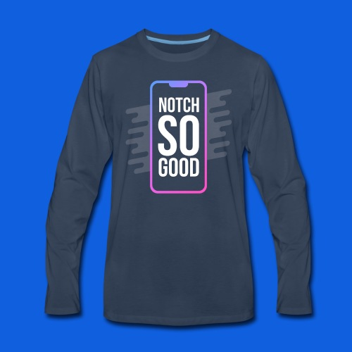 Notch So Good - Men's Premium Long Sleeve T-Shirt