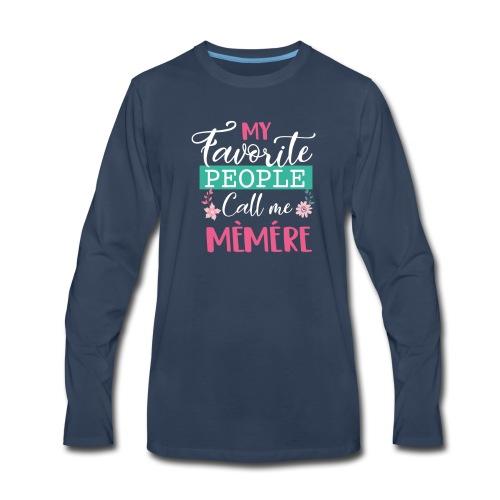 My Favorite People Call Me Memere Grandma Mothers - Men's Premium Long Sleeve T-Shirt