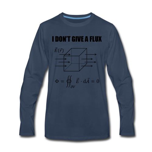 physics joke - I dont give a flux - Men's Premium Long Sleeve T-Shirt