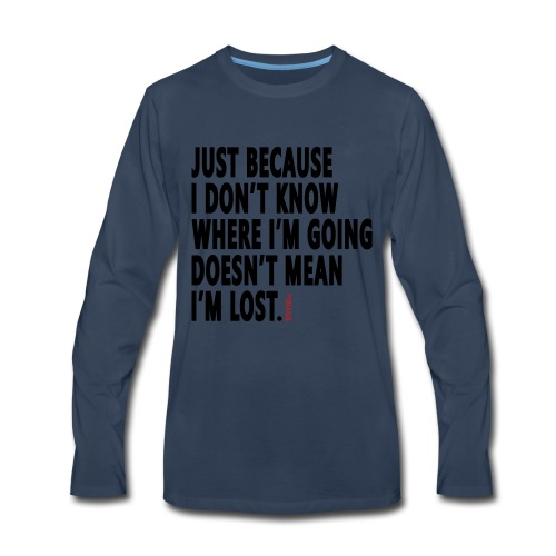 I'm Not Lost - Men's Premium Long Sleeve T-Shirt