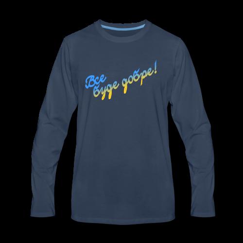 Vse bude dobre! - Men's Premium Long Sleeve T-Shirt