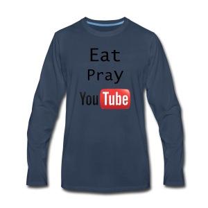 Eat Pray YouTube Shirt - Men's Premium Long Sleeve T-Shirt