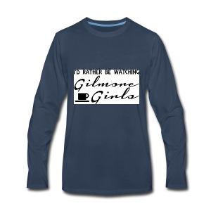 I'd rather be watching Gilmore Girls - Men's Premium Long Sleeve T-Shirt