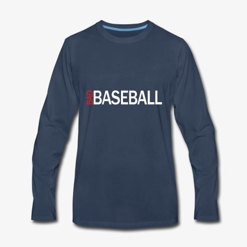 bad baseball shirt - Men's Premium Long Sleeve T-Shirt