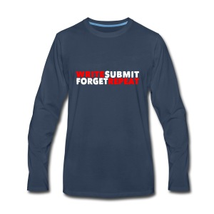 Write Submit Forget Repeat - Men's Premium Long Sleeve T-Shirt