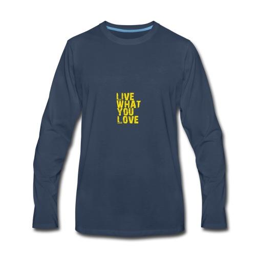 live what you love - Men's Premium Long Sleeve T-Shirt