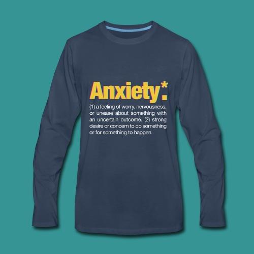 Anxiety* - Men's Premium Long Sleeve T-Shirt
