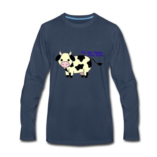 Til the cows come home - Men's Premium Long Sleeve T-Shirt