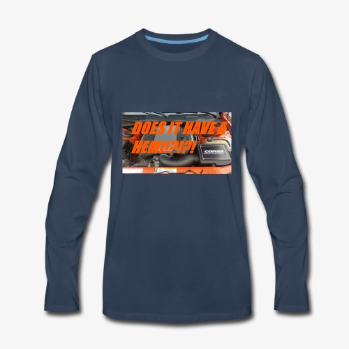 DOES IT HAVE A HEMI!?!?! - Men's Premium Long Sleeve T-Shirt
