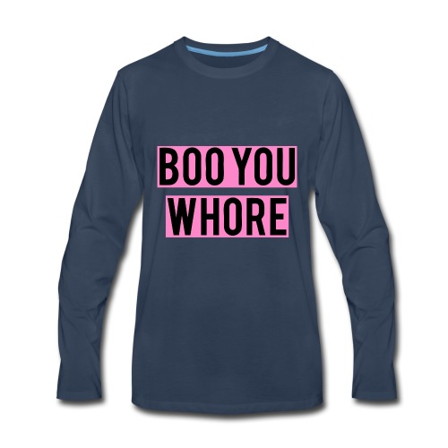 Boo You Whore - Men's Premium Long Sleeve T-Shirt