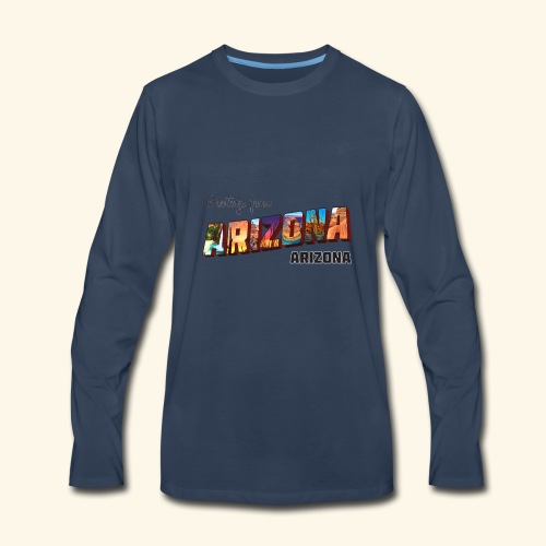 Greetings from Arizona - Men's Premium Long Sleeve T-Shirt