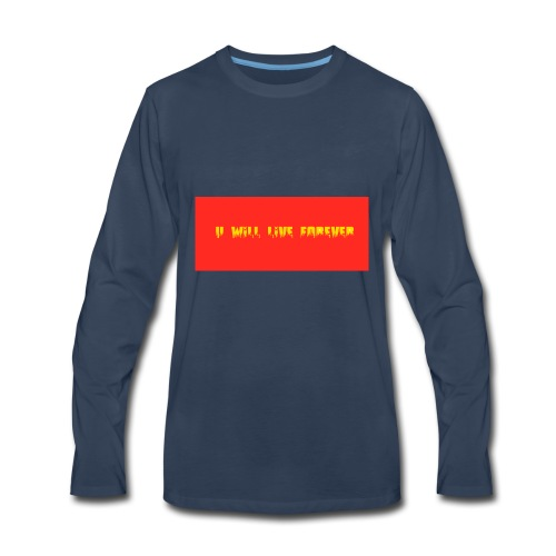 I will live forever - Men's Premium Long Sleeve T-Shirt