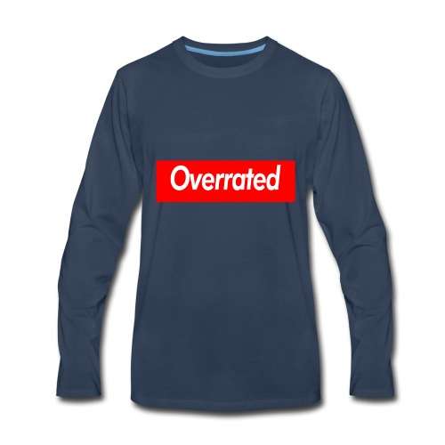 overrated - Men's Premium Long Sleeve T-Shirt