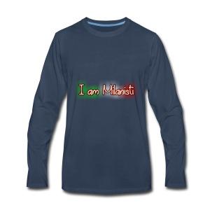 I am Milanisti - Men's Premium Long Sleeve T-Shirt
