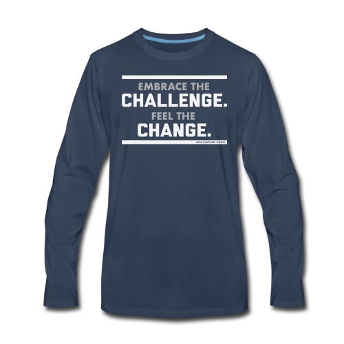 Challenge & Change // Chad Humphrey - Men's Premium Long Sleeve T-Shirt
