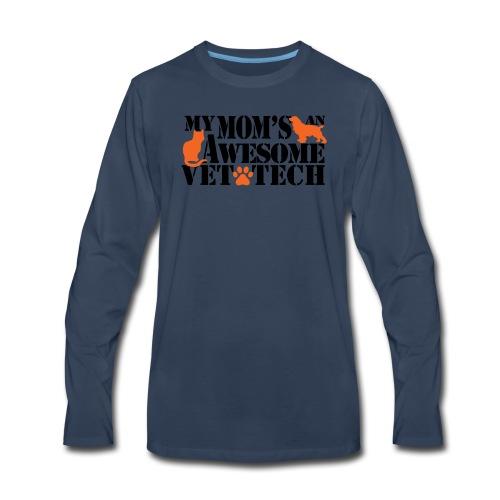 My moms an awesome vet tech - Men's Premium Long Sleeve T-Shirt