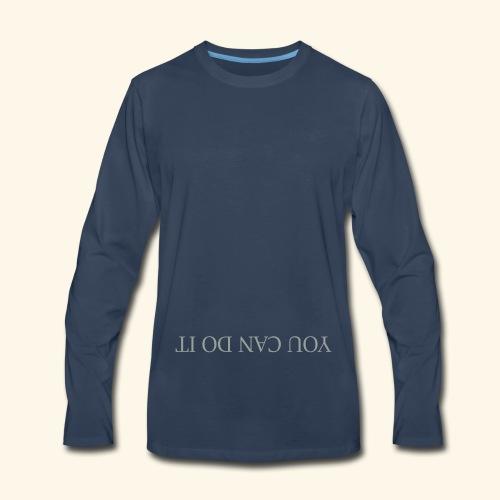 YOU CAN DO IT - Men's Premium Long Sleeve T-Shirt