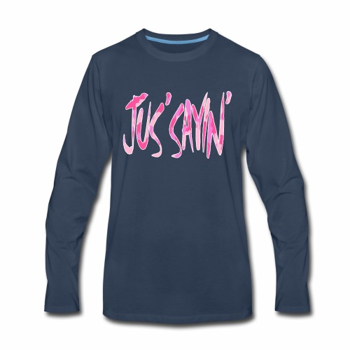 JUS SAYIN - PINK CAMO - Men's Premium Long Sleeve T-Shirt