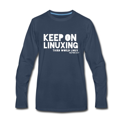 Keep on Linuxing - Men's Premium Long Sleeve T-Shirt