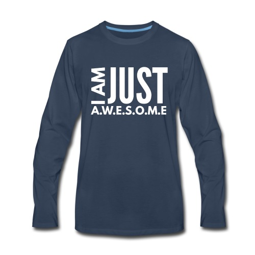 I AM JUST AWESOME - WHITE CLASSIC - Men's Premium Long Sleeve T-Shirt